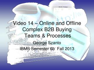 Video 14 – Online and Offline Complex B2B Buying  Teams & Processes