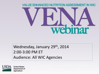 Wednesday, January 29 th , 2014 2:00-3:00 PM ET Audience: All WIC Agencies