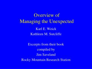 Overview of  Managing the Unexpected