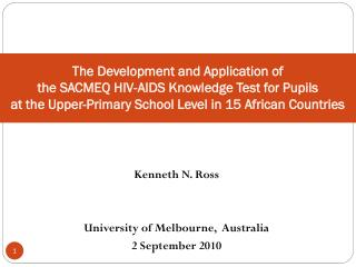 The Development and Application of  the SACMEQ HIV-AIDS Knowledge Test for Pupils at the Upper-Primary School Level in 1