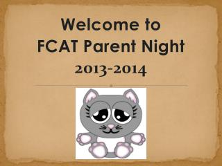 Welcome to  FCAT Parent Night     2013-2014