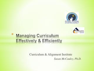 Managing Curriculum  Effectively & Efficiently