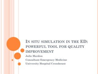 In situ simulation in the ED: powerful tool for quality improvement