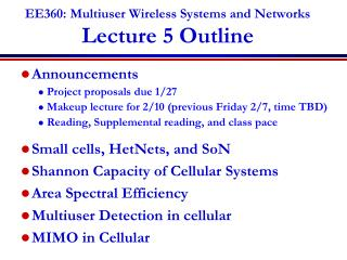 EE360: Multiuser Wireless Systems and Networks Lecture  5  Outline