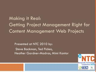 Making it Real:  Getting Project Management Right for Content Management Web Projects