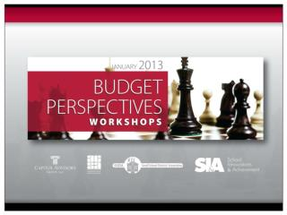 Welcome to the  2013 Budget Perspectives Workshop