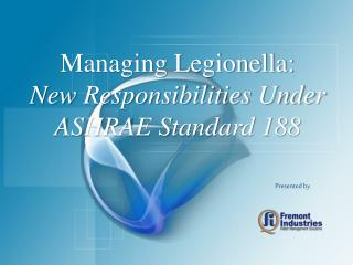 Managing Legionella: New Responsibilities Under ASHRAE Standard 188