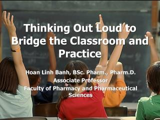Thinking Out Loud to Bridge the Classroom and Practice