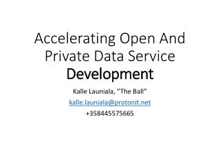 Accelerating Open And Private Data Service  Development