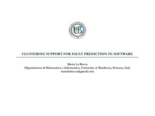 CLUSTERING SUPPORT FOR FAULT PREDICTION IN SOFTWARE