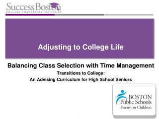 Adjusting to College Life Balancing  Class Selection with Time Management Transitions to College:  An Advising Curriculu
