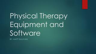 Physical Therapy Equipment and Software