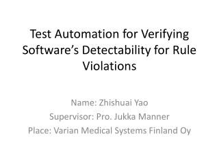 Test Automation for Verifying Software's Detectability for Rule Violations