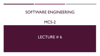 Software Engineering MCS-2 Lecture # 6