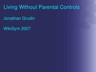 Living Without Parental Controls