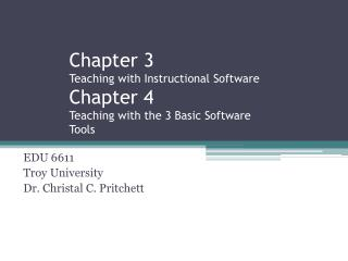 Chapter 3 Teaching with Instructional Software Chapter 4 Teaching with the 3 Basic Software Tools