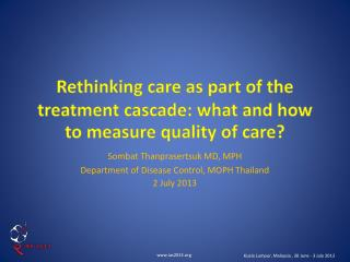 Rethinking care as part of the treatment cascade: what and how to measure quality of care?