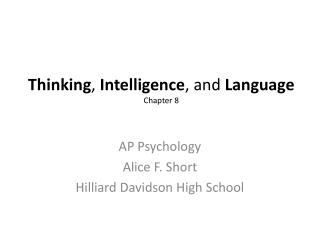 Thinking ,  Intelligence , and  L anguage Chapter 8