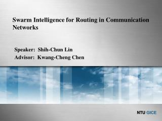 Swarm Intelligence for Routing in Communication Networks