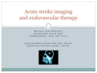 Acute stroke imaging and endovascular therapy