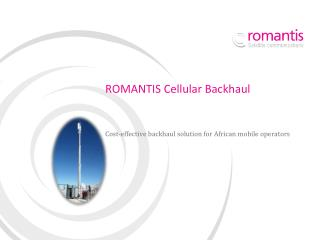 ROMANTIS Cellular Backhaul