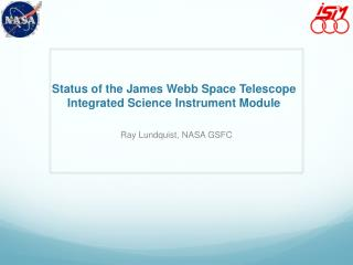 Status of the James Webb Space Telescope  Integrated Science Instrument Module