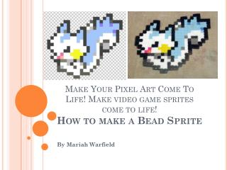 Make Your Pixel Art Come To Life! Make video game sprites come to life! How to make a Bead Sprite