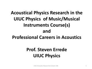 I. Acoustical Physics Research in the UIUC Physics of Music/Musical Instruments Course(s)