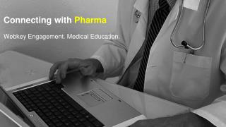Connecting with  Pharma Webkey  Engagement. Medical Education.