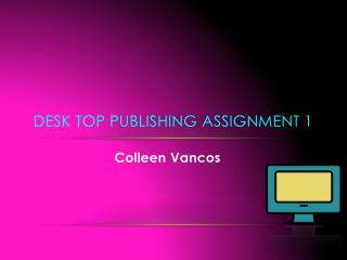 Desk Top Publishing Assignment 1