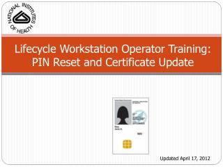 Lifecycle Workstation Operator Training:  PIN Reset and Certificate Update