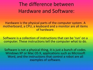 The difference between Hardware and Software: