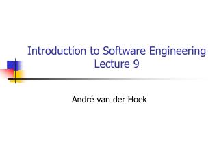 Introduction to Software Engineering Lecture  9