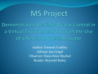 Demonstrating Realistic Avatar Control in a Virtual Environment Through the Use of a Neural Impulse Actuator