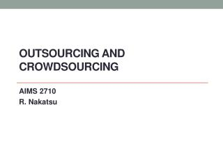 Outsourcing and  Crowdsourcing