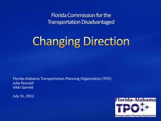 Florida Commission for the  Transportation Disadvantaged Changing Direction