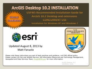 USFWS  Recommended Installation Guide for ArcGIS  10.2  Desktop and  extensions  -CONCURRENT USE- Installation for Windo