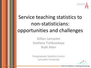 Service teaching statistics to non-statisticians: opportunities and challenges