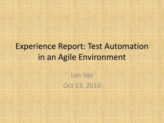 Experience Report: Test Automation in an Agile Environment