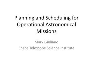 Planning and Scheduling for Operational Astronomical Missions