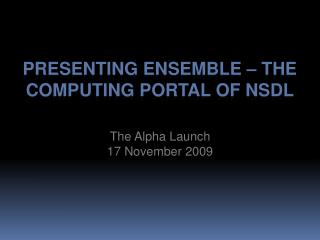 Presenting ensemble – the computing portal of NSDL