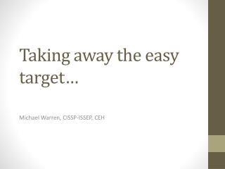 Taking away the easy target…