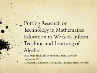 Putting Research on Technology in Mathematics Education to Work to Inform Teaching and Learning of  Algebra