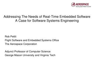 Addressing The Needs  of Real-Time Embedded Software A Case for Software Systems Engineering