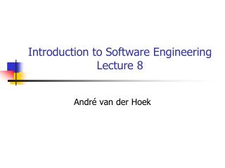 Introduction to Software Engineering Lecture  8