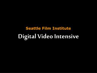 Digital Video Intensive