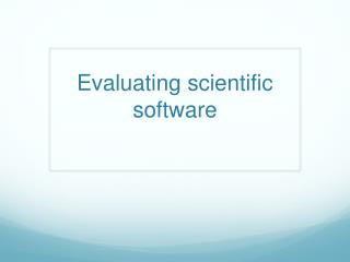 Evaluating scientific software