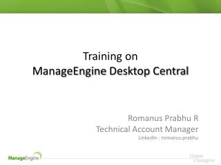 Training on  ManageEngine  Desktop Central