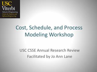Cost, Schedule, and Process Modeling Workshop
