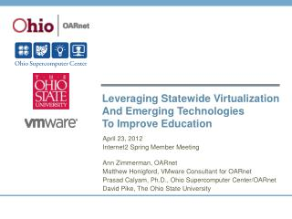 Leveraging Statewide Virtualization And Emerging Technologies To Improve Education